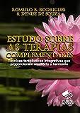 ESTUDO SOBRE TERAPIAS COMPLEMENTARES: Técnicas Terapêuticas Integrativas que Proporcionam Equilíbrio e Harmonia.