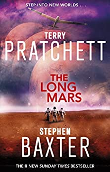 The Long Mars: (Long Earth 3) (The Long Earth) by [Stephen Baxter, Terry Pratchett]
