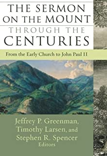 The Sermon on the Mount through the Centuries: From the Early Church to John Paul II