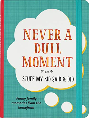 Compare Textbook Prices for Never a Dull Moment Stuff My Kid Said & Did  ISBN 9781441328014 by Peter Pauper Press