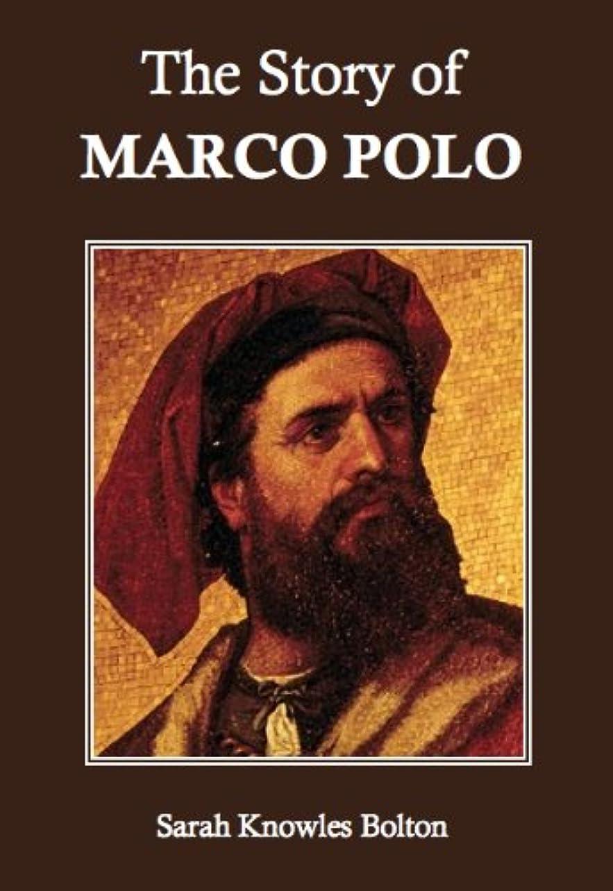 内訳ナサニエル区準備するThe Story of Marco Polo (English Edition)