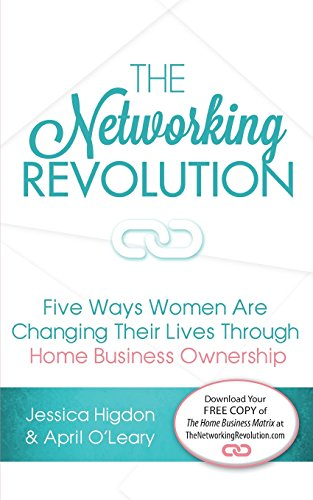 The Networking Revolution: Five Ways Women Are Changing Their Lives Through Home Business Ownership