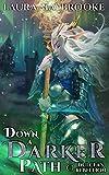 Down A Darker Path (Dulcea's Rebellion Book 2)