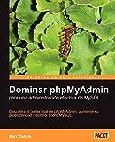 Dominar phpMyAdmin para una administración efectiva de MySQL [Espanol]