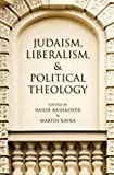 Judaism, Liberalism, & Political Theology (Encounters)