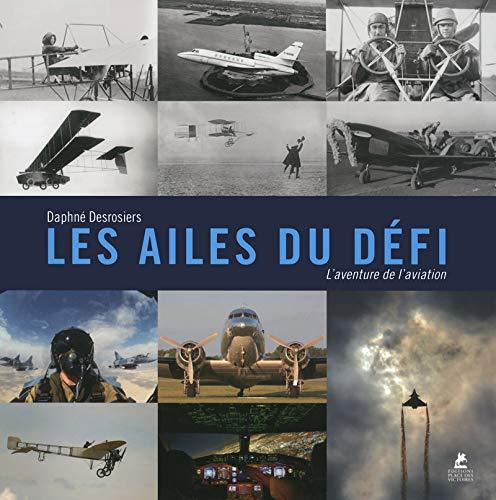 Les ailes du défi - L'aventure de l'aviation