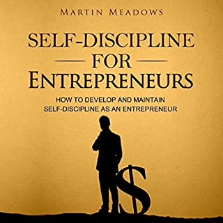 Self-Discipline for Entrepreneurs     How to Develop and Maintain Self-Discipline as an Entrepreneur              By:                                                                                                                                 Martin Meadows                               Narrated by:                                                                                                                                 John Gagnepain                      Length: 2 hrs and 52 mins     221 ratings     Overall 4.5
