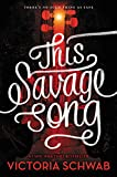 This Savage Song (Monsters of Verity, Band 1) - Victoria Schwab