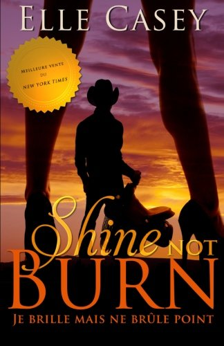 Je brille mais ne brule point: Shine Not Burn (edition francaise)