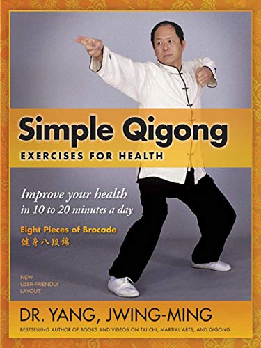 Simple Qigong for Health: The Eight Pieces of Brocade (YMAA Qigong) (English Edition)