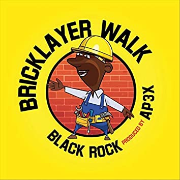 Bricklayer Walk (feat. Ap3x)