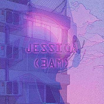 Jessica (3am)