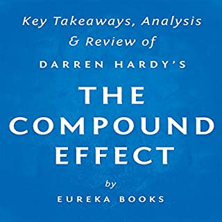 The Compound Effect, by Darren Hardy: Key Takeaways, Analysis, & Review cover art