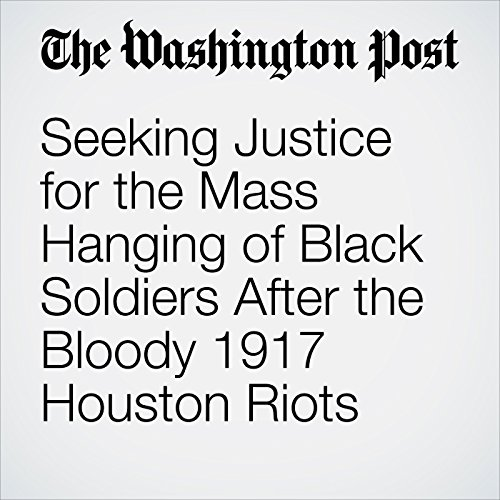 Seeking Justice for the Mass Hanging of Black Soldiers After the Bloody 1917 Houston Riots copertina