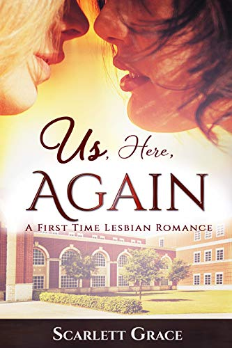 Us, Here, Again: A First Time Lesbian Romance