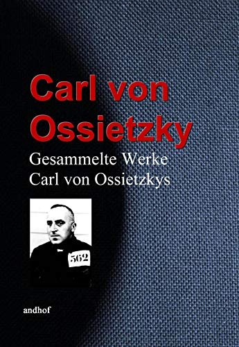 Gesammelte Werke Carl von Ossietzkys