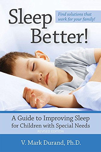 Compare Textbook Prices for Sleep Better!: A Guide to Improving Sleep for Children with Special Needs, Revised Edition Revised Edition ISBN 9781598572940 by Durand Ph.D., V. Mark