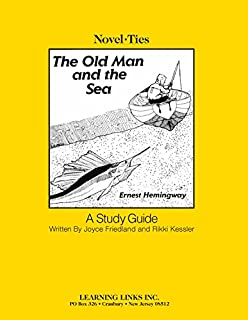 The Old Man and the Sea: Novel-Ties Study Guide