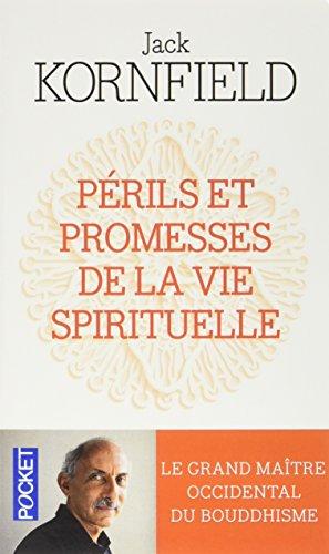 Périls et promesses de la vie spirituelle