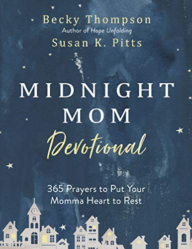 Midnight Mom Devotional: 365 Prayers to Put Your Momma Heart to Rest
