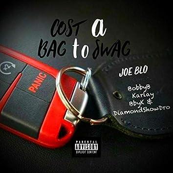 Cost a Bag to Swag (feat. BobbyB, Karlay, BbyK & DiamondShowDro)