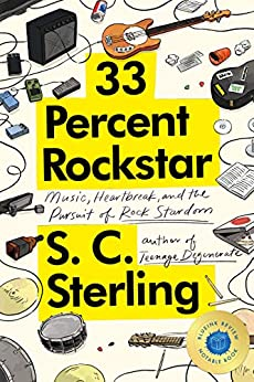 [S. C. Sterling]の33 Percent Rockstar: Music, Heartbreak and the Pursuit of Rock Stardom (English Edition)