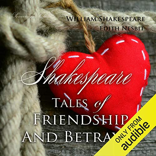 Shakespeare: Tales of Friendship and Betrayal cover art