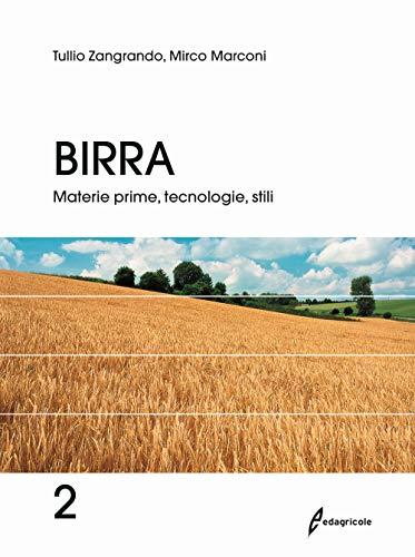 Birra. Materie prime, tecnologie, stili (Vol. 2)