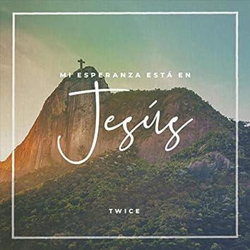 Mi Esperanza Está en Jesús