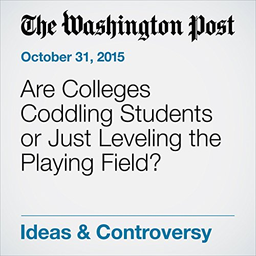 Are Colleges Coddling Students or Just Leveling the Playing Field? audiobook cover art