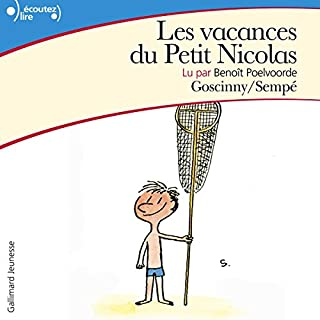 Les vacances du Petit Nicolas     Le Petit Nicolas              Written by:                                                                                                                                 René Goscinny,                                                                                        Jean-Jacques Sempé                               Narrated by:                                                                                                                                 Benoît Poelvoorde                      Length: 2 hrs and 13 mins     2 ratings     Overall 5.0