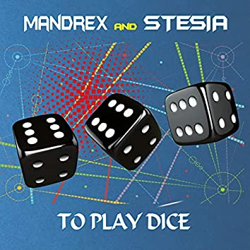 To Play Dice