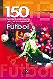 150 ejercicios de entrenamiento para el portero de fútbol