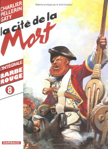 INTEGRALE BARBE ROUGE T8 LA CITE DE LA MORT (BARBE ROUGE (INTEGRALE) (8))