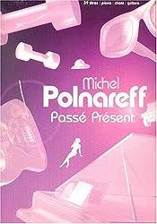 Partition : Michel Polnareff, passé présent, 39 titres piano/chant/guitare