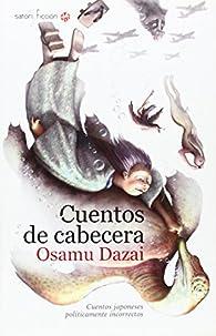 Cuentos De Cabecera par Osamu Dazai