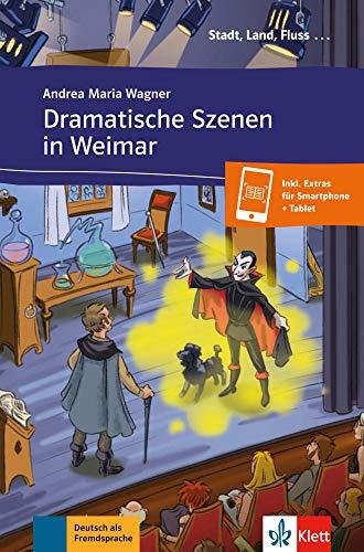 Dramatische Szenen in Weimar - Libro + audio descargable (Colección Stadt, Land, Fluss)