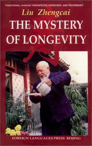 The Mystery of Longevity: Traditional Chinese Therapeutic Exercises and Techniques