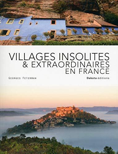 Villages insolites & extraordinaires en France