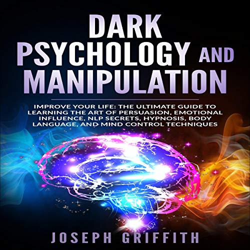 Dark Psychology and Manipulation: Improve Your Life cover art