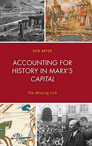 Accounting for History in Marx's Capital (Heterodox Studies in the Critique of Political Economy)