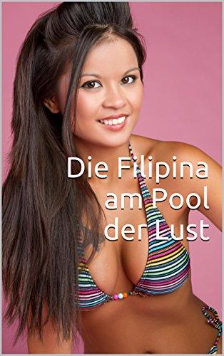 Die Filipina am Pool der Lust