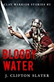 Bloody Water (Clay Warrior Stories Book 3)