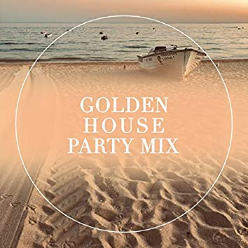 Golden House Party Mix