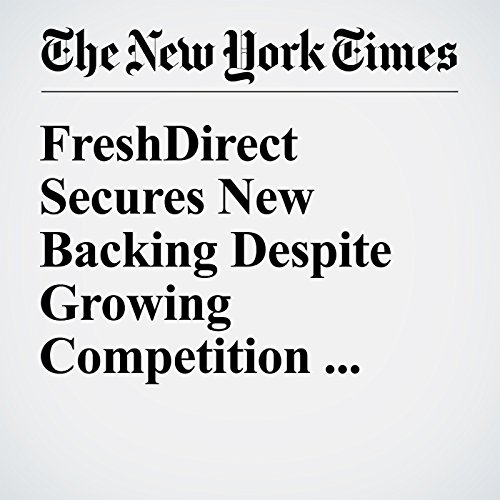 FreshDirect Secures New Backing Despite Growing Competition in Online Groceries cover art