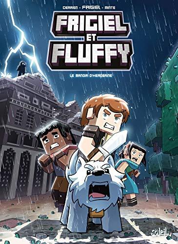 Frigiel Et Fluffy 06 Le Manoir D Herobrine