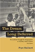 The Dream Long Deferred: The Landmark Struggle for Desegregation in Charlotte, North Carolina (Non Series)
