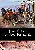 James Oliver Curwood, best novels