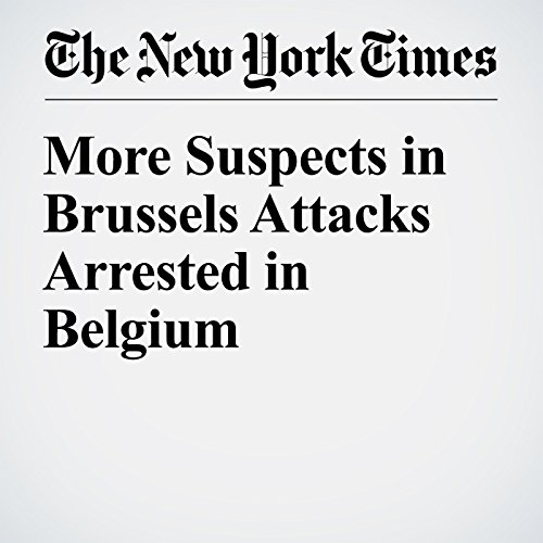More Suspects in Brussels Attacks Arrested in Belgium cover art