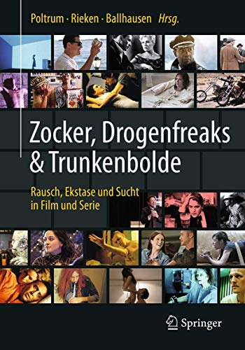 Zocker, Drogenfreaks & Trunkenbolde: Rausch, Ekstase und Sucht in Film und Serie